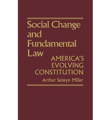 Best sellers eBook Social Change and Fundamental Law : Americas Evolving Constitution PDF by Arthur Selwyn Miller