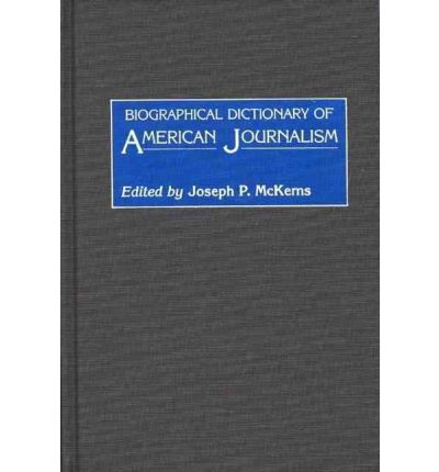 Biographical Dictionary of American Journalism: The Politics of Special Services