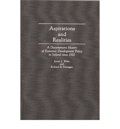 Aspirations and Realities: A Documentary History of Economic Development Policy in Ireland Since 1922