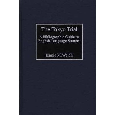 The Tokyo Trial : A Bibliographic Guide to English-Language Sources