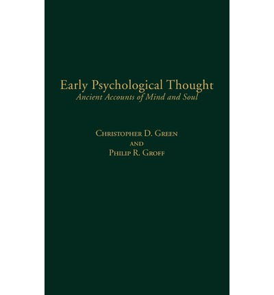 Early Psychological Thought: Ancient Accounts of Mind and Soul