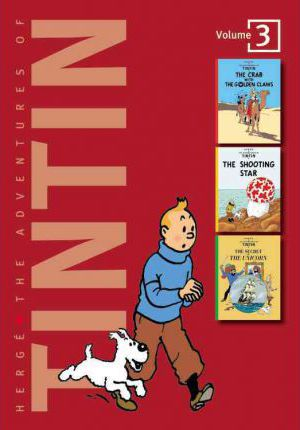 Adventures of Tintin 3 Complete Adventures in 1 Volume: WITH The Shooting Star AND The Secret of the Unicorn: The Crab with the Golden Claws
