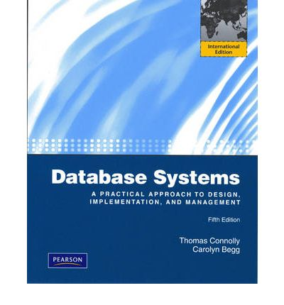 Database Systems: International Version: A Practical Approach to Design, Implementation and Management