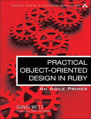 Practical Object Oriented Design in Ruby: An Agile Primer