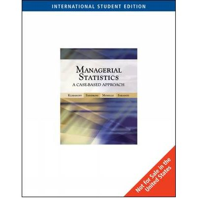 Managerial Statistics: AND Harvard Cases: A Case-based Approach