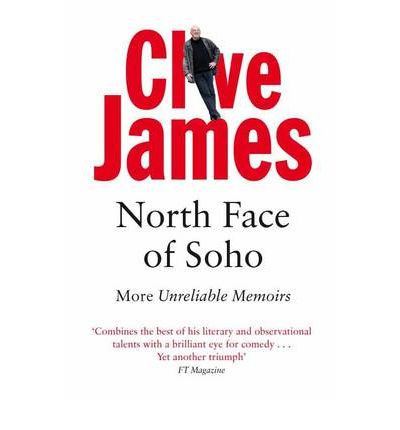 North Face of Soho: Unreliable Memoirs Volume IV