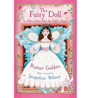 The Fairy Doll and Other Tales from the Dolls' House : The Best of Rumer Godden