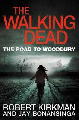 The Walking Dead: The Road to Woodbury: Bk. 2