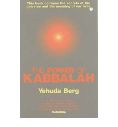 The Power of Kabbalah: This Book Contains the Secrets of the Universe and the Meaning of Our Lives