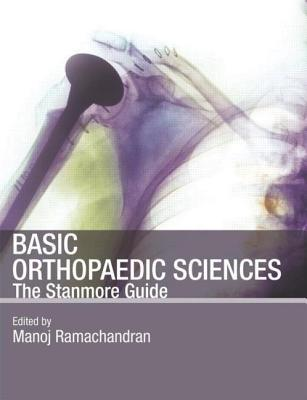 Stanmore Basic Orthopaedic Sciences: The Stanmore Guide