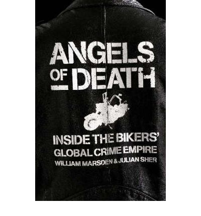 Angels of Death : Inside the Bikers' Global Crime Empire