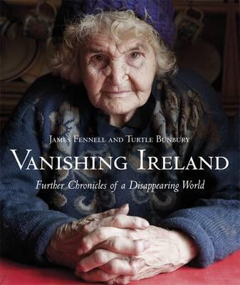 Vanishing Ireland: v. 2: Further Chronicles of a Disappearing World