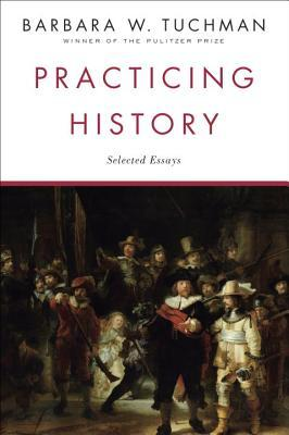 Practicing History: Selected Essays