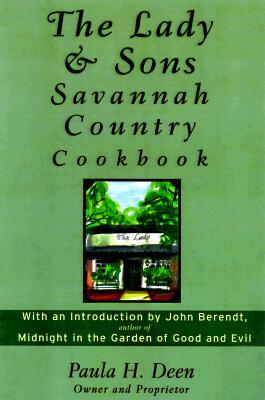The Lady & Sons Savannah Country Cookbook