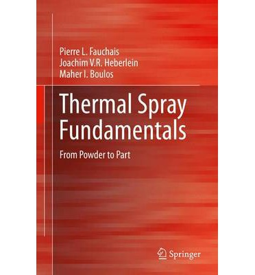 Thermal Spray Fundamentals 2012: From Powder to Part