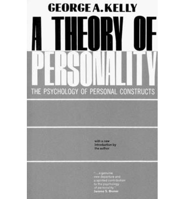 A Theory of Personality: Psychology of Personal Constructs
