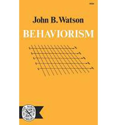 american psychologist john b watsons view of behaviorism Behavioral psychology is  behaviorism was formally established with the 1913 publication of john b  behavioral psychology has some strengths behaviorism is.