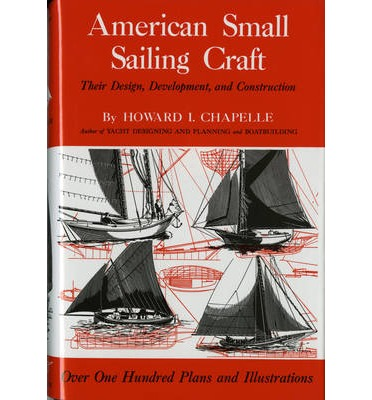 GoodReads e-Books collections American Small Sailing Craft : Their Design, Development and Construction PDF 0393031438 by Howard Irving Chapelle