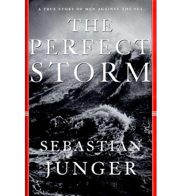 The Perfect Storm: A True Story of a Man against the Sea