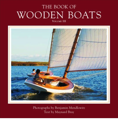 The Book of Wooden Boats: Volume 3