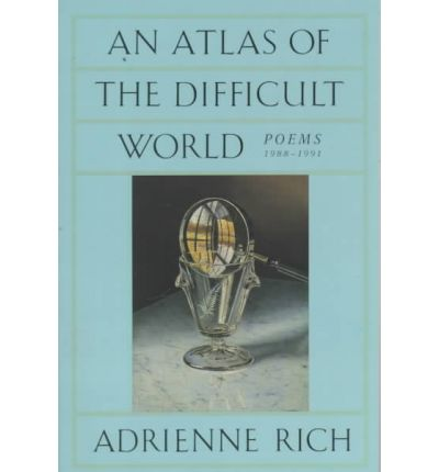 An Atlas of the Difficult World: Poems 1988-1991