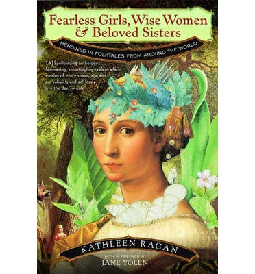 Fearless Girls, Wise Women and Beloved Sisters