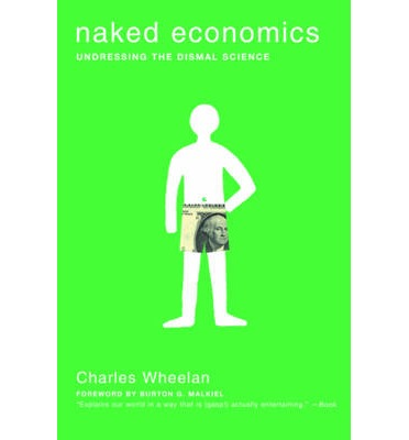 Naked Economics - Undressing the Dismal Science