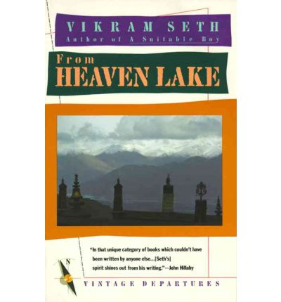 From Heaven's Lake: Travels through Sinkiang and Tibet