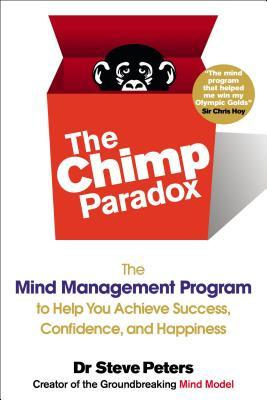 The Chimp Paradox: The Mind Management Program to Help You Achieve Success, Confidence, and Happiness