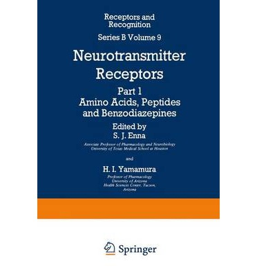 Receptors and Recognition: Neurotransmitter Receptors, Amino Acids, Peptides and Benzo Diazepines Series B, v. 9
