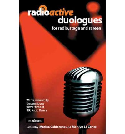 Radioactive Duologues: For Radio, Stage and Screen