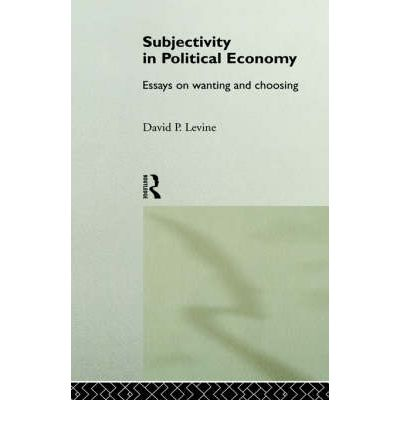 subjectivity in political economy essays on wanting and choosing