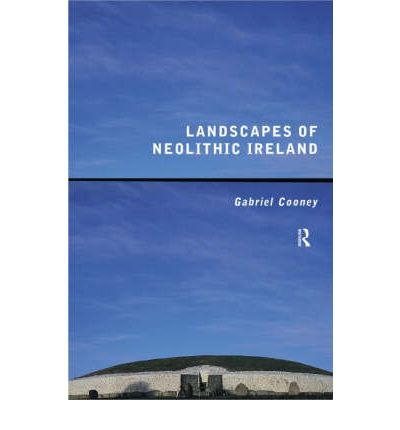 Landscapes of Neolithic Ireland