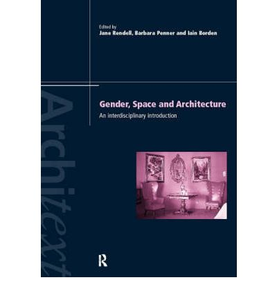 Gender Space Architecture: An Interdisciplinary Introduction