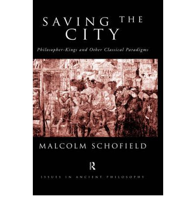 Saving the City: Philosopher-Kings and Other Classical Paradigms