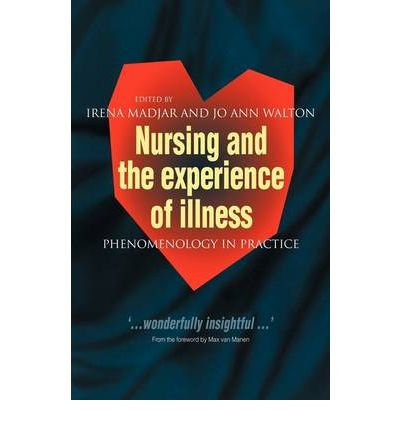 Nursing and the Experience of Illness: Phenomenology in Practice