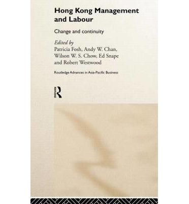 Hong Kong Management and Labour: Change and Continuity