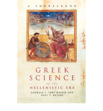 Greek Science of the Hellenistic Era: A Sourcebook