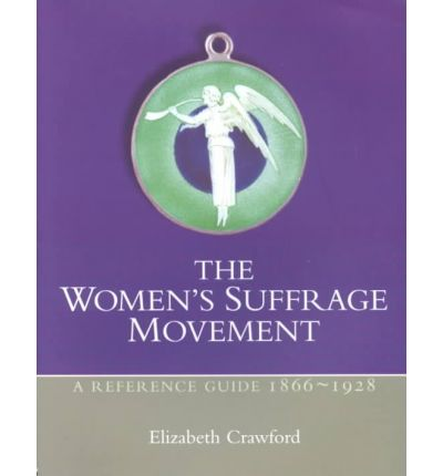 The Women's Suffrage Movement: A Reference Guide, 1866-1928