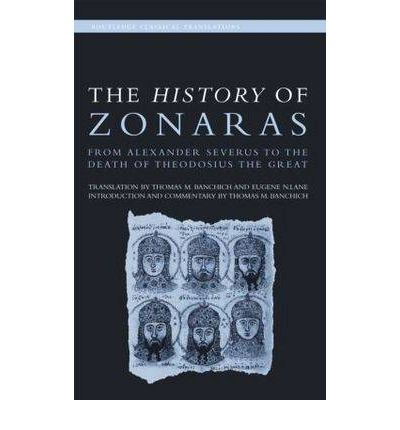 The History of Zonaras: from Alexander Severus to the Death of Theodosius the Great