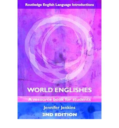 World Englishes: A Resource Book for Students