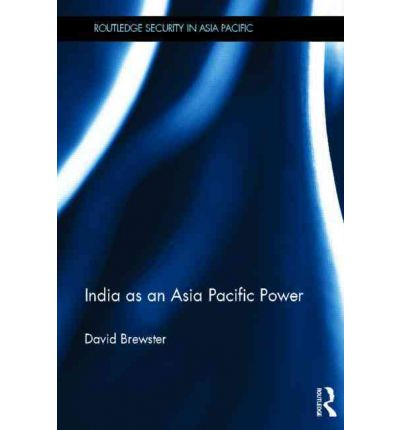 India as an Asia Pacific Power: The Story of India's Bid for Regional Leadership