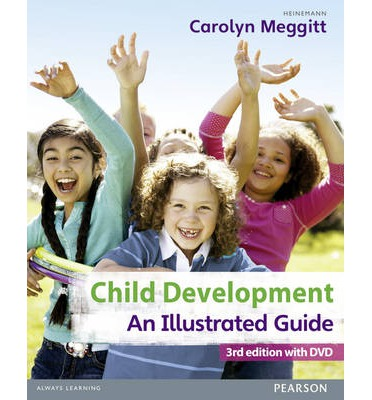 Child Development: An Illustrated Guide: Birth to 19 Years