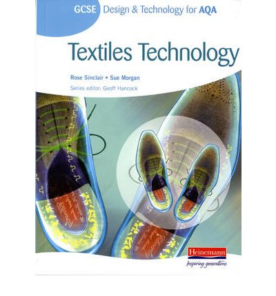 GCSE Design and Technology for AQA: Textiles Technology Student Book