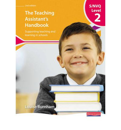 S/NVQ Level 2 Teaching Assistant's Handbook: Supporting Teaching and Learning in Schools