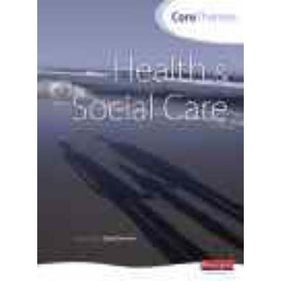 Core Themes in Health and Social Care: S/NVQ Level 3