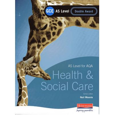GCE AS Level Health and Social Care Double Award Book (for AQA): Double Award Book