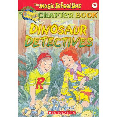 A Science Chapter Book: Dinosaur Detectives