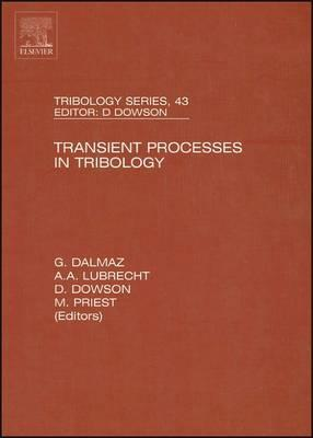 Transient Processes in Tribology: Proceedings of the 30th Leeds-Lyon Symposium on Tribiology