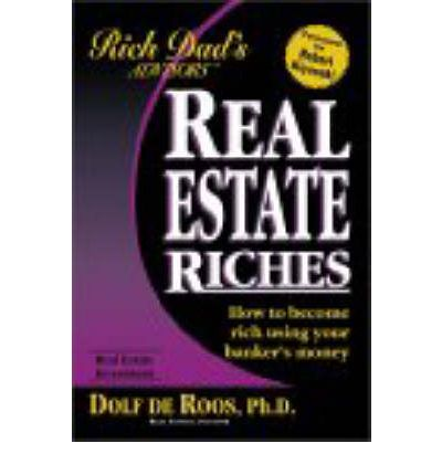 Rich Dad's Advisors: Real Estate Riches